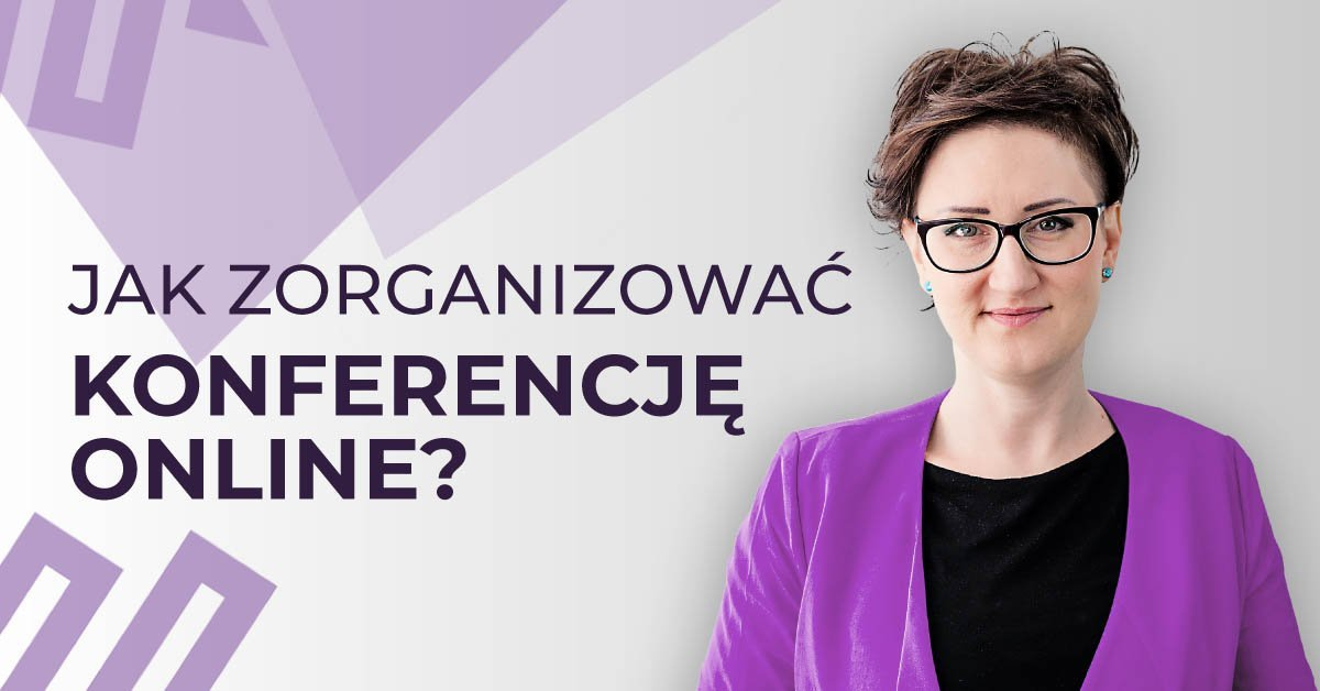 Jak zorganizować Konferencję Online?