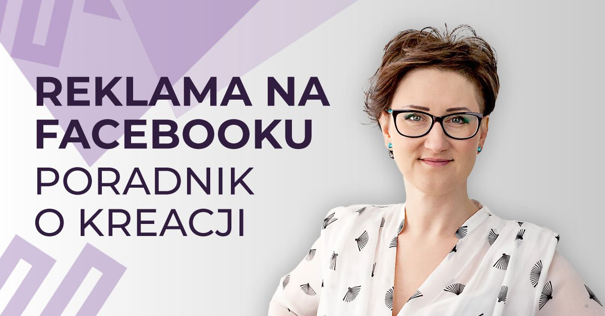 Reklama naFacebooku – poradnik okreacji
