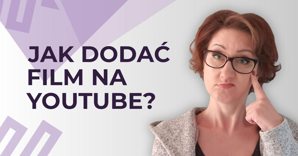 Jak dodać film naYouTube?