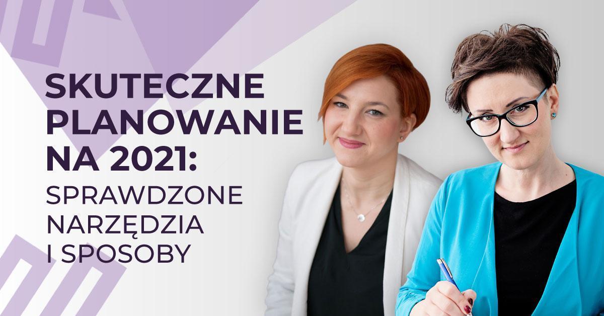 Skuteczne planowanie na2021: Sprawdzone narzędzia isposoby